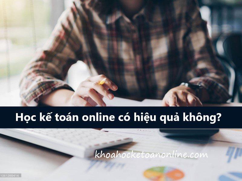 Học kế toán online có hiệu quả không